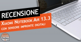 Recensione Xiaomi Mi Notebook Air 13.3 – Per chi non si accontenta