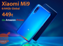 Offer - Xiaomi Mi9 Global 6 / 64Gb at 449 € from Amazon Prime with FREE 24h shipping and 6 / 128Gb version at 505 € from China 2 warranty years Italy