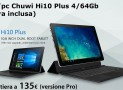 [Coupon] CHUWI Hi10 Plus 2 in 1 Win10+Android 5.1 tastiera inclusa a 149€ Spedizione e Dogana incluse