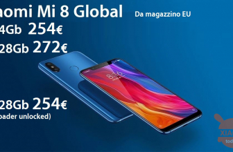 Discount Code - Xiaomi Mi8 Global 6 / 64GB at 254 € and 6 / 128Gb at 272 € from stock EU and 6 / 128Gb Global (unlocked bootloader) at 254 €