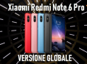Offerta – Redmi Note 6 Pro Global 3/32Gb a 151€ e 4/64Gb a 189€
